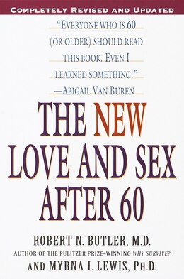 Book The New Love and Sex After 60: Completely Revised And Updated by Robert N. Butler