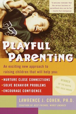 Book Playful Parenting: An Exciting New Approach To Raising Children That Will Help You Nurture Close… by Lawrence J. Cohen