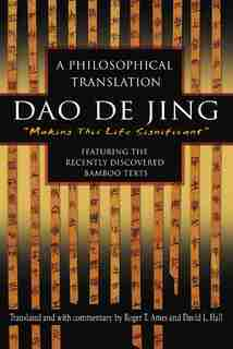 Dao De Jing: A Philosophical Translation by Roger Ames