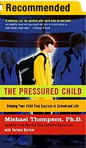 Book The Pressured Child: Freeing Our Kids from Performance Overdrive and Helping Them Find Success in… by Michael Thompson