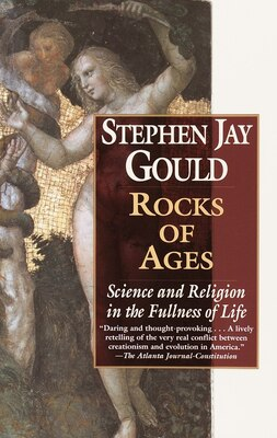 Book Rocks of Ages: Science and Religion in the Fullness of Life by Stephen Jay Gould