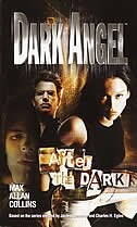 Dark Angel : After the Dark: A Novel by Max Allan Collins