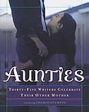 Book Aunties: Thirty-five Writers Celebrate Their Other Mother by Ingrid Sturgis