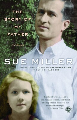 Book The Story of My Father: A Memoir by Sue Miller