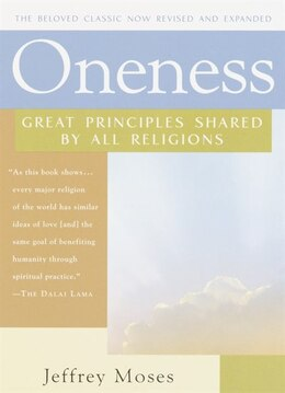 Book Oneness: Great Principles Shared by All Religions by Jeffrey Moses