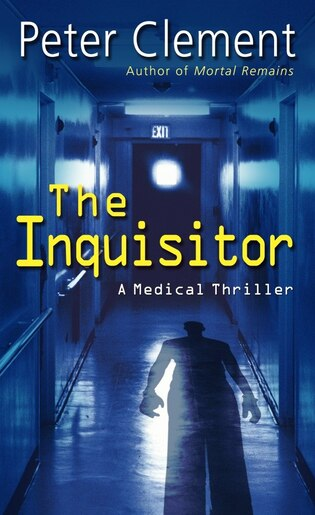 The Inquisitor: A Medical Thriller by Peter Clement