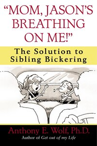 """mom, Jason's Breathing On Me!"": The Solution To Sibling Bickering"
