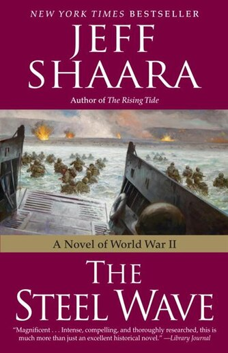 The Steel Wave: A Novel Of World War Ii by Jeff Shaara