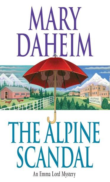 The Alpine Scandal: An Emma Lord Mystery by Mary Daheim