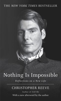 Book Nothing Is Impossible: Reflections On A New Life by Christopher Reeve