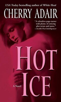 Book Hot Ice: A Novel by Cherry Adair