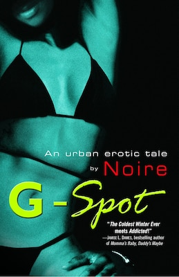 Book G-spot: An urban erotic tale by by Noire