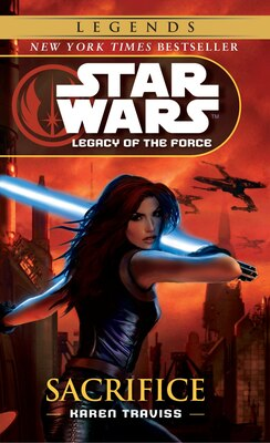 Book Sacrifice: Star Wars Legends (legacy Of The Force) by Karen Traviss