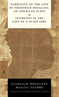 Narrative of the Life of Frederick Douglass, an American Slave & Incidents in the Life of a Slave…