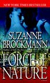 Force Of Nature: A Novel by Suzanne Brockmann