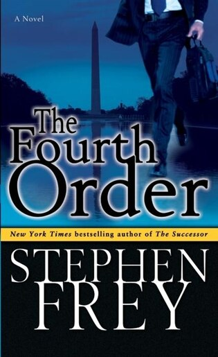 The Fourth Order: A Novel by Stephen Frey