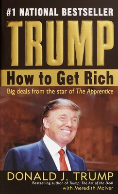 Book Trump: How To Get Rich by Donald J. Trump