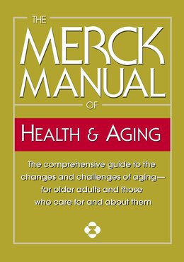 Book The Merck Manual of Health & Aging: The comprehensive guide to the changes and challenges of aging… by Merck & Co., Inc.