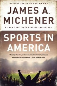 Book Sports In America: America's Bestselling Author On America's Favorite Pastime by James A. Michener