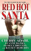 Red Hot Santa: A Thrilling Collection Of Holiday Stories by Cherry Adair
