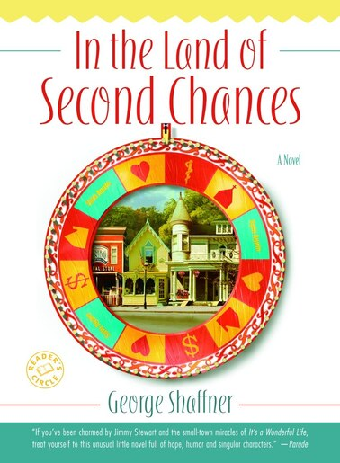 In the Land of Second Chances: A Novel by George Shaffner
