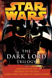 The Dark Lord Trilogy: Star Wars Legends: Labyrinth Of Evil                Revenge Of The Sith Dark…