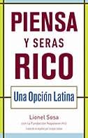 Book Piensa Y Seras Rico: Una Opcion Latina by Lionel Sosa