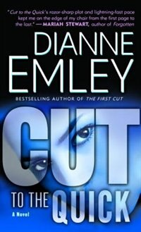 Cut To The Quick: A Novel by Dianne Emley