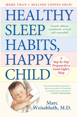 Book Healthy Sleep Habits, Happy Child: A Step-by-step Program For A Good Night's Sleep, 3rd Edition by Marc Weissbluth