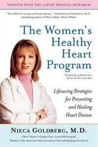 Book The Women's Healthy Heart Program: Lifesaving Strategies For Preventing And Healing Heart Disease by Nieca Goldberg