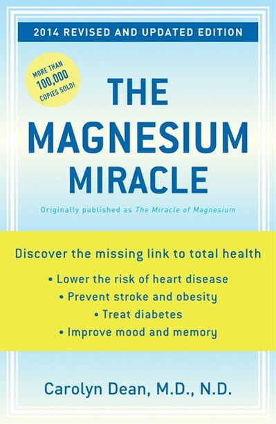 The Magnesium Miracle (revised And Updated) by Carolyn Dean