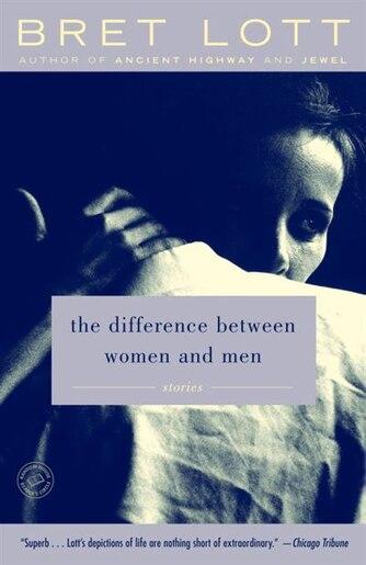 The Difference Between Women And Men: Stories de Bret Lott