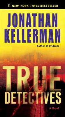 Book True Detectives: A Novel by Jonathan Kellerman