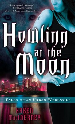 Book Howling at the Moon: Tales of an Urban Werewolf by Karen Macinerney