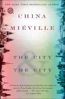 The City & The City: A Novel de China Miéville