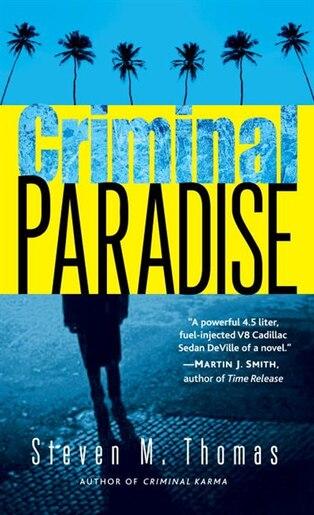 Criminal Paradise: A Novel by Steven M. Thomas