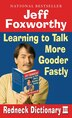 Jeff Foxworthy's Redneck Dictionary Iii: Learning To Talk More Gooder Fastly by Jeff Foxworthy