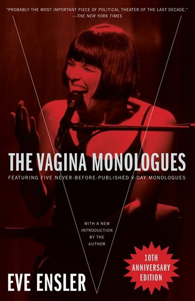 The Vagina Monologues by Eve Ensler