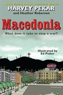 Book Macedonia: What Does It Take To Stop A War? by Harvey Pekar