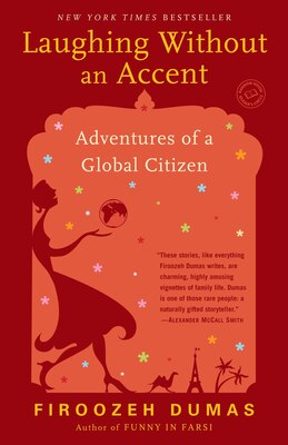 Book Laughing Without An Accent: Adventures Of A Global Citizen by Firoozeh Dumas