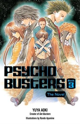 Psycho Busters: The Novel     Book Three by Yuya Aoki