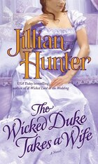 The Wicked Duke Takes A Wife: A Novel