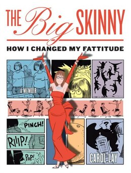 Book The Big Skinny: How I Changed My Fattitude by Carol Lay
