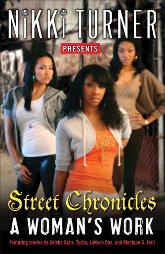 A Woman's Work: Street Chronicles: Stories by Nikki Turner
