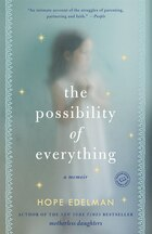 The Possibility Of Everything: A Memoir