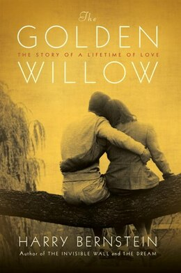 Book The Golden Willow: The Story Of A Lifetime Of Love by Harry Bernstein