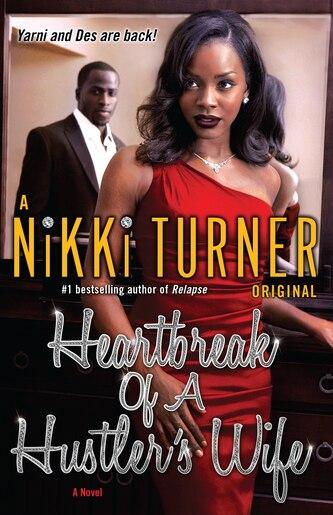 Heartbreak Of A Hustler's Wife: A Novel by Nikki Turner