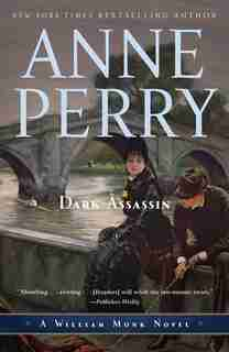 Dark Assassin: A William Monk Novel by Anne Perry