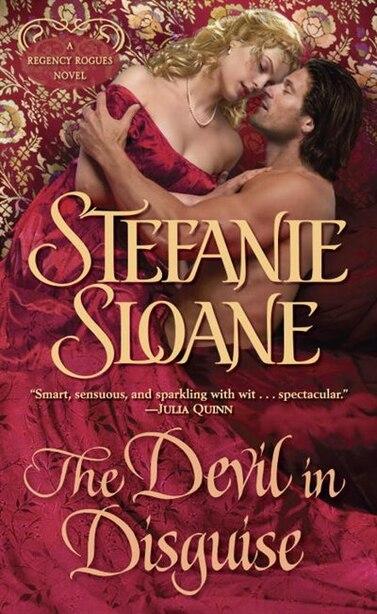 The Devil In Disguise: A Regency Rogues Novel by Stefanie Sloane