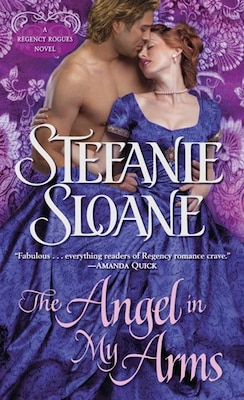 Book The Angel In My Arms: A Regency Rogues Novel by Stefanie Sloane